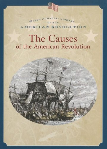 9780836859348: The Causes of the American Revolution (World Almanac Library of the American Revolution)