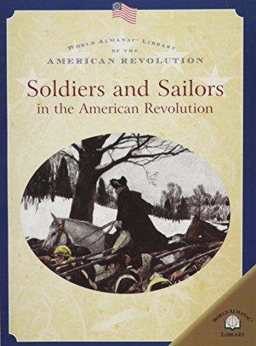 9780836859386: Soldiers And Sailors in the American Revolution (World Almanac Library of the American Revolution)