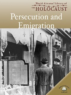 9780836859447: Persecution And Emigration (World Almanac Library of the Holocaust)
