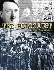 9780836859799: The Holocaust: A Primary Source History (In Their Own Words)