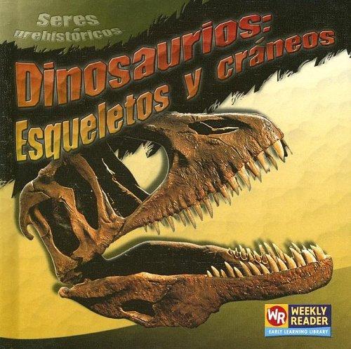 9780836860177: Dinosaurios: Esqueletos y Craneos = Dinosaur Skeletons and Skulls (Seres Prehistoricos / Prehistoric Creatures)