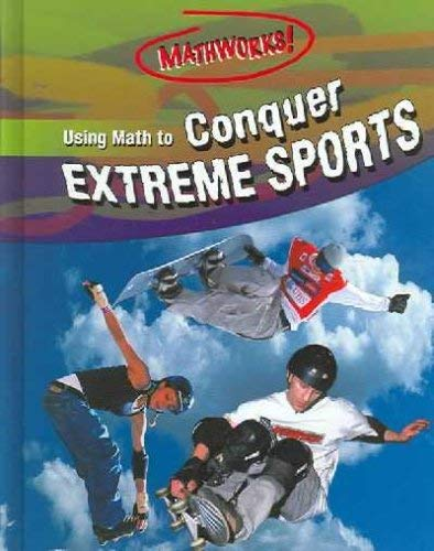 9780836860429: Using Math to Conquer Extreme Sports (Mathworks!)