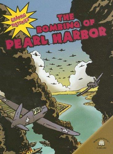 9780836862065: The Bombing Of Pearl Harbor (Graphic Histories (World Almanac))