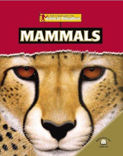 9780836862126: Mammals (World Almanac Library of the Animal Kingdom)