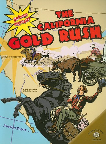 9780836862546: The California Gold Rush (Graphic Histories (World Almanac))