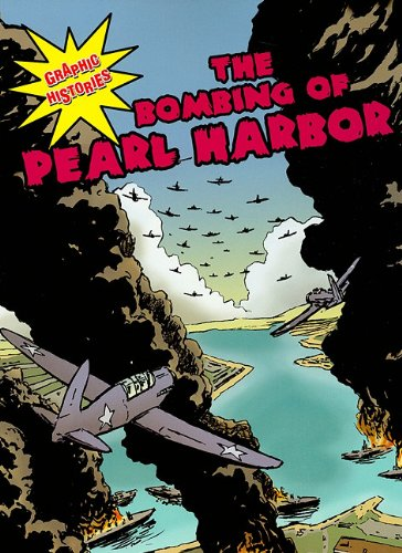 9780836862584: The Bombing of Pearl Harbor (Graphic Histories)