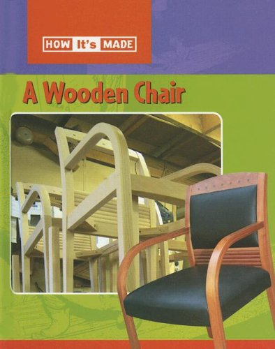 9780836862966: A Wooden Chair (How It's Made)