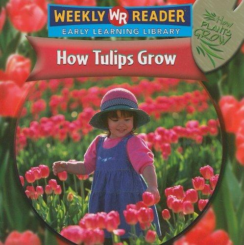 9780836863413: How Tulips Grow (How Plants Grow)