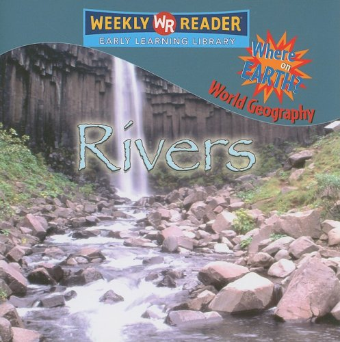 9780836864045: Rivers (Where on Earth? World Geography)