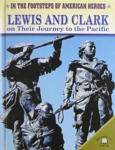Lewis and Clark on Their Journey to the Pacific (Hardback): Richard Sapp