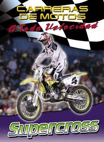 9780836864434: Supercross (Carreras de Motos: A Toda Velocidad (Hardcover)) (Spanish Edition)