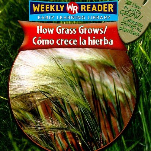 9780836864694: How Grass Grows/como Crece La Hierba (How Plants Grow/como Crecen Las Plantas) (Spanish and English Edition)