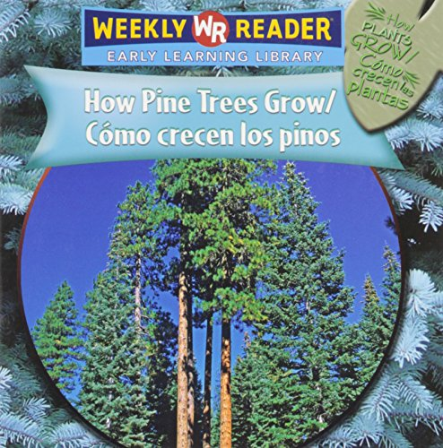 9780836864717: How Pine Trees Grow/Cmo Crecen Los Pinos (How Plants Grow/Como Crecen Las Plantas)