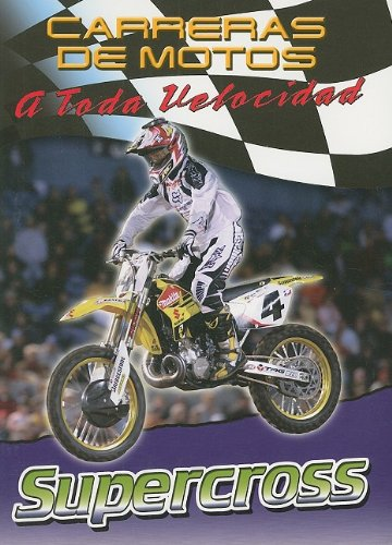 9780836865813: Supercross (Carreras De Motos: a Toda Velocidad/Motorcycle Racing: the Fast Track) (Spanish Edition)