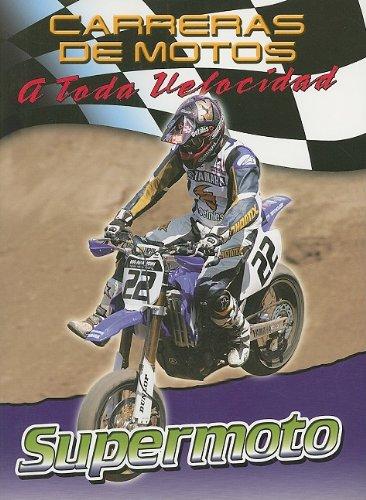 9780836865820: Supermoto (Carreras de Motos: A Toda Velocidad (Paperback)) (Spanish Edition)