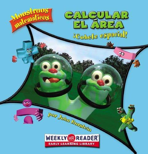 Calcular el area / Calculating Area: Cohete Espacial! / Space Rocket! (Monstruos Matematicos / Math Monsters) (Spanish Edition) (0836866665) by Burstein, John