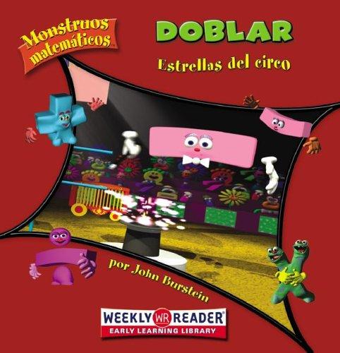 Doblar / Doubling: Estrellas Del Circo / Circus Stars (Monstruos Matematicos / Math Monsters) (Spanish Edition) (083686669X) by Burstein, John