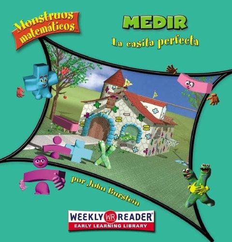 Medir: La Casita Perfecta = Measuring (Monstruos Matematicos) (Spanish Edition) (0836866746) by Burstein, John