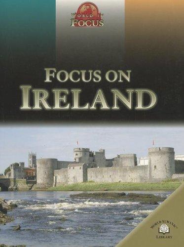 Focus on Ireland (World in Focus): Rob Bowden, Ronan Foley