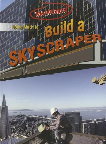 9780836867718: Using Math to Build a Skyscraper (Mathworks!)