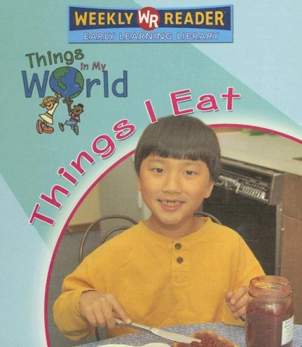 9780836868104: Things I Eat (Things in My World)