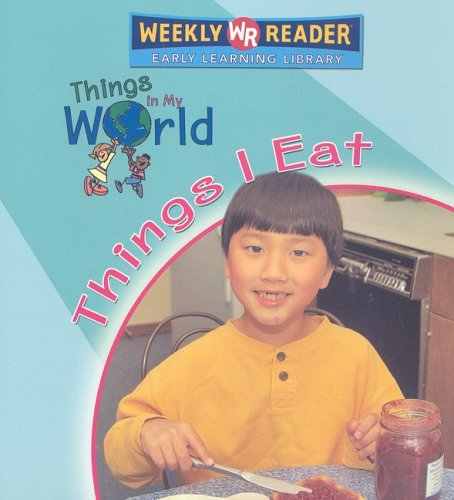 9780836868173: Things I Eat (Things in My World)