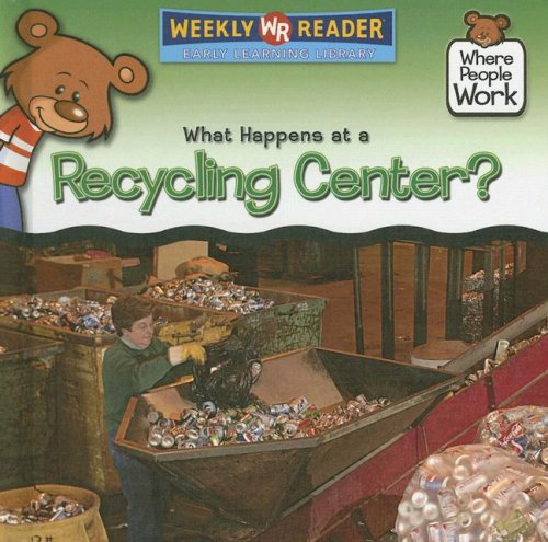 9780836868883: What Happens at a Recycling Center? (Where People Work)
