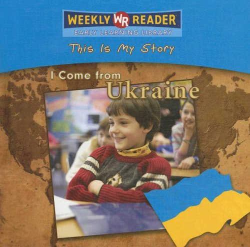 9780836872385: I Come from Ukraine (This Is My Story)