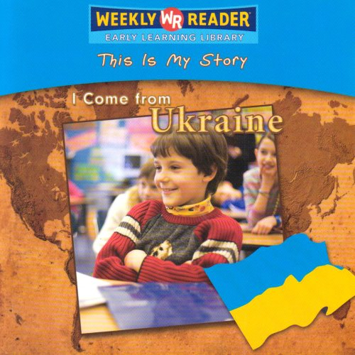9780836872453: I Come from Ukraine (This Is My Story)