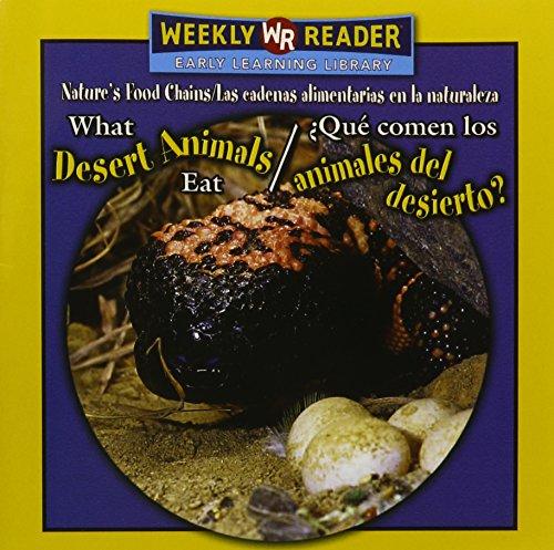 9780836873788: What Desert Animals Eat/Qu' Comen Los Animales del Desierto? (Nature's Food Chains/ Las Cadenas Alimentarias En La Naturaleza)