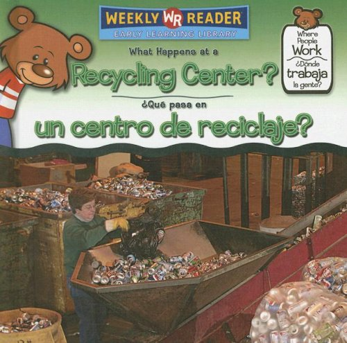 9780836873894: What Happens at a Recycling Center?/Que Pasa En Un Centro de Reciclaje? (Where People Work/Donde Trabaja La Gente?)