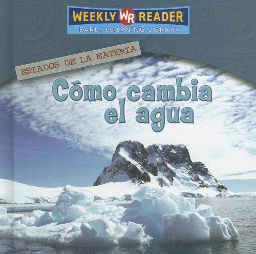 9780836874020: Como Cambia El Aqua/ How Water Changes (Estados De La Materia (States of Matter)) (Spanish Edition)