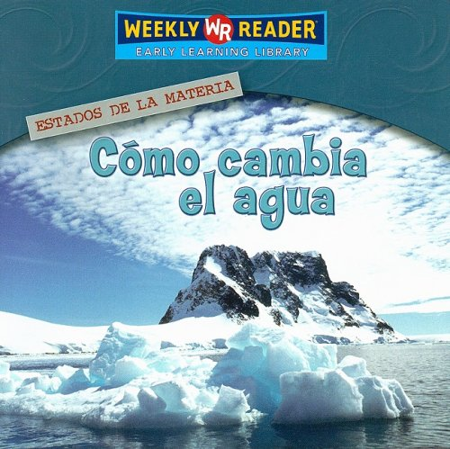 9780836874075: Como Cambia El Aqua/How Water Changes (Estados De La Materia/States of Matter) (Spanish Edition)