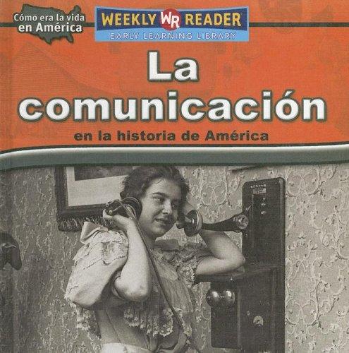 9780836874310: La Comunicacion en la Historia de America (Como Era la Vida en America (How People Lived In America)) (Spanish Edition)