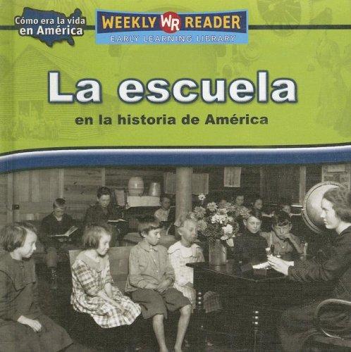 La Escuela En La Historia De America/Going to School in American History (Como Era La Vida En ...