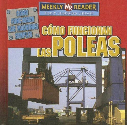 9780836874440: Como Funcionan Las Poleas/How Pulleys Work (Como Funcionan Las Maquinas Simples/How Simple Machines Work) (Spanish Edition)