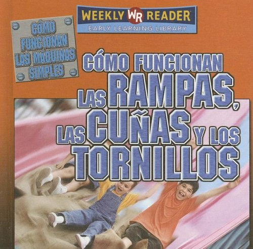 9780836874457: Como Funcionan Las Rampas, Las Cunas, Y Los Tornillos/How Ramps, Wedges and Screws Work (Como Funcionan Las Maquinas Simples/How Simple Machines Work) (Spanish Edition)