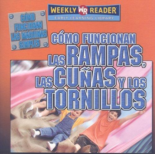 9780836874501: Como funcionan las rampas, las cunas, y los tornillos/ How Ramps, Wedges and Screws Work (Como funcionan las maquinas simples/ How Simple Machines Work) (Spanish Edition)