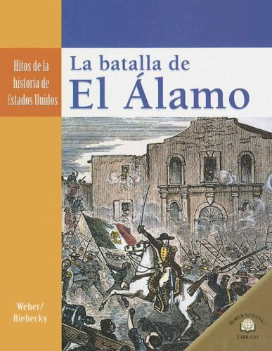 9780836874624: La Batalla de El Alamo (Hitos de la Historia de Estados Unidos (Landmark Events In A) (Spanish Edition)