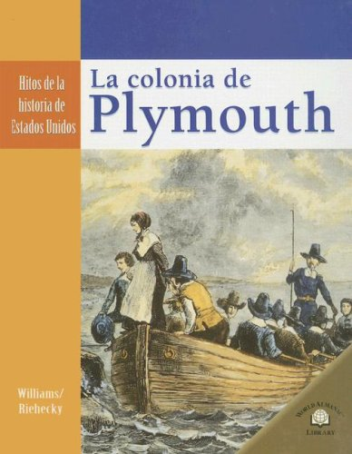 9780836874648: La Colonia de Plymouth (Hitos De La Historia De Estados Unidos/Landmark Events in American History)