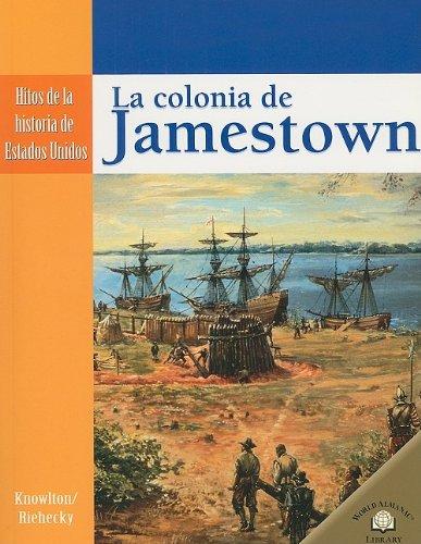9780836874709: LA COLONIA DE JAMESTOWN /THE SETTLING OF JAMESTOWN (Hitos De La Historia De Estados Unidos/Landmark Events in American History) (Spanish Edition)