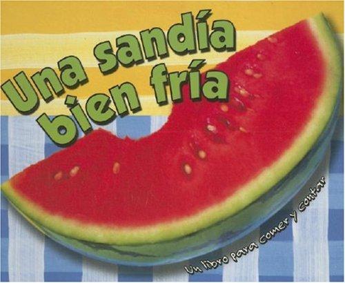 9780836874891: Una Sandia Bien Fria/One Cool Watermelon (Spanish Edition)
