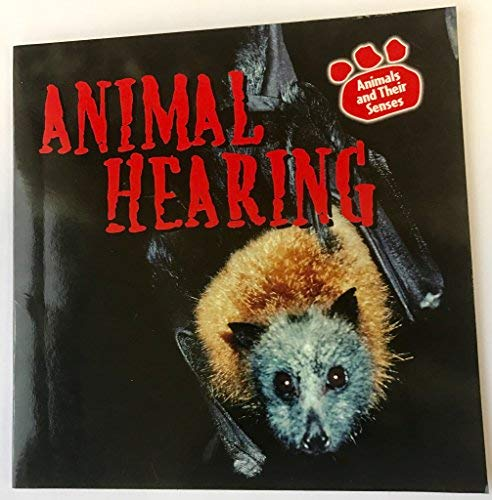 Animal Hearing (Animals and Their Senses): Hall, Kristen