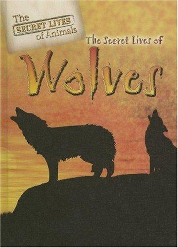 The Secret Lives of Wolves (The Secret Lives of Animals): Barnes, Julia