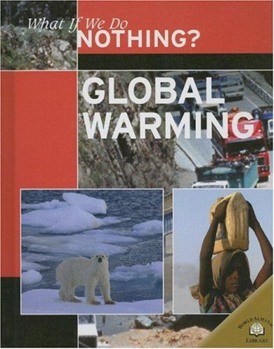Global Warming (What If We Do Nothing?): Neil Morris