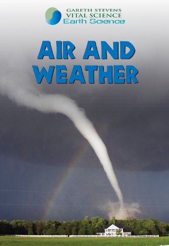9780836877601: Air and Weather (Gareth Stevens Vital Science: Earth Science)