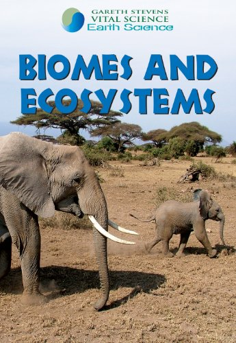9780836877618: Biomes and Ecosystems (Gareth Stevens Vital Science: Earth Science)