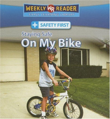Staying Safe on My Bike (Safety First): Mattern, Joanne