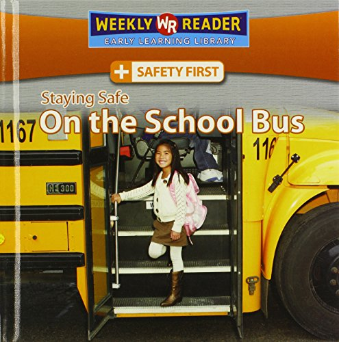 Staying Safe on the School Bus (Safety First) (0836877950) by Mattern, Joanne
