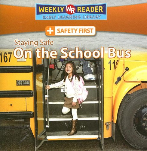 9780836878028: Staying Safe on the School Bus (Safety First)